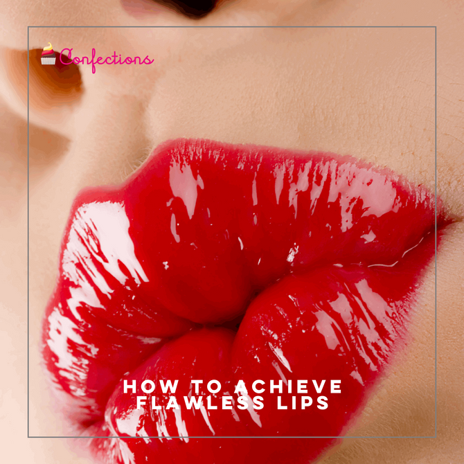 HOW TO ACHIEVE FLAWLESS LIPS