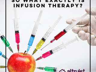 SO WHAT EXACTLY IS INFUSION THERAPY?