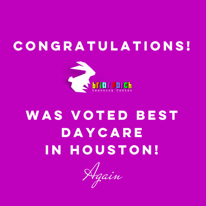 BRIAR PATCH LEARNING CENTER VOTED BEST DAYCARE IN HOUSTON