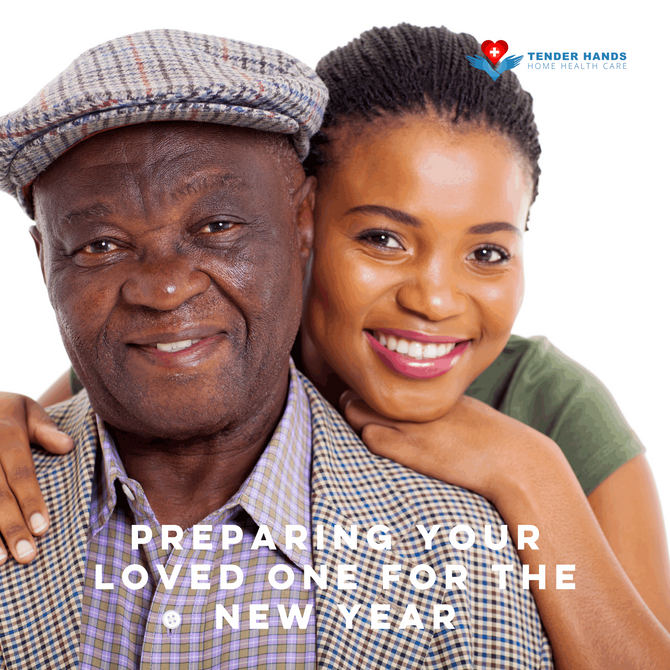 PREPARING YOUR LOVED ONE FOR THE NEW YEAR