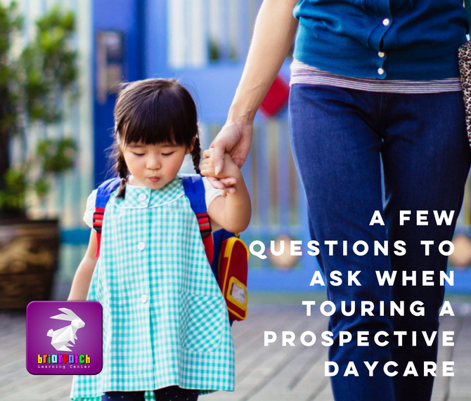A FEW QUESTIONS TO ASK WHEN TOURING A PROSPECTIVE DAYCARE
