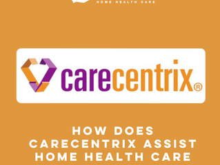 HOW DOES CARECENTRIX ASSIST HOME HEALTH CARE PATIENTS & AGENCIES?