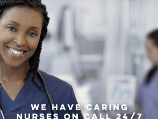 WE HAVE CARING NURSES ON CALL 24/7