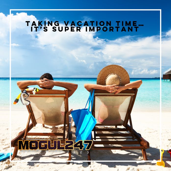 TAKING VACATION TIME… IT'S SUPER IMPORTANT