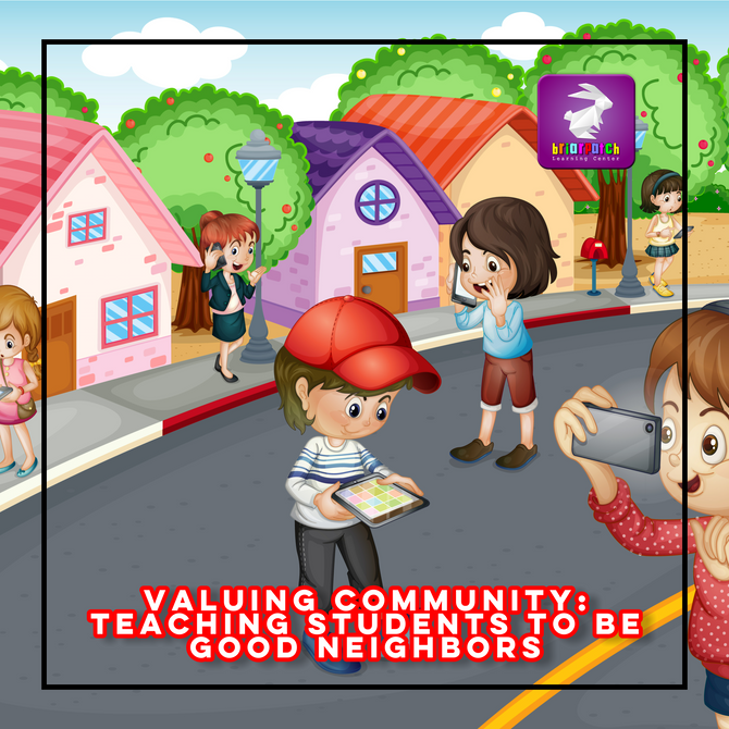 VALUING COMMUNITY: TEACHING STUDENTS TO BE GOOD NEIGHBORS