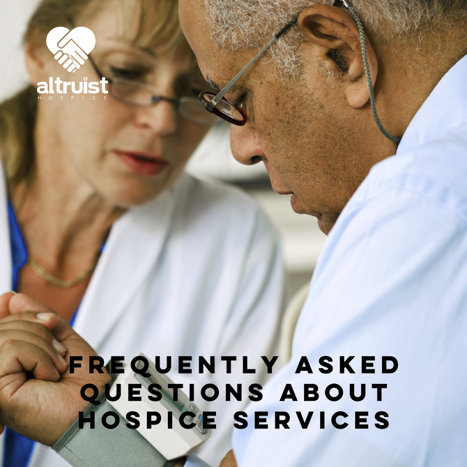 FREQUENTLY ASKED QUESTIONS ABOUT HOSPICE SERVICES