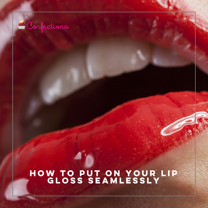HOW TO PUT ON YOUR LIP GLOSS SEAMLESSLY