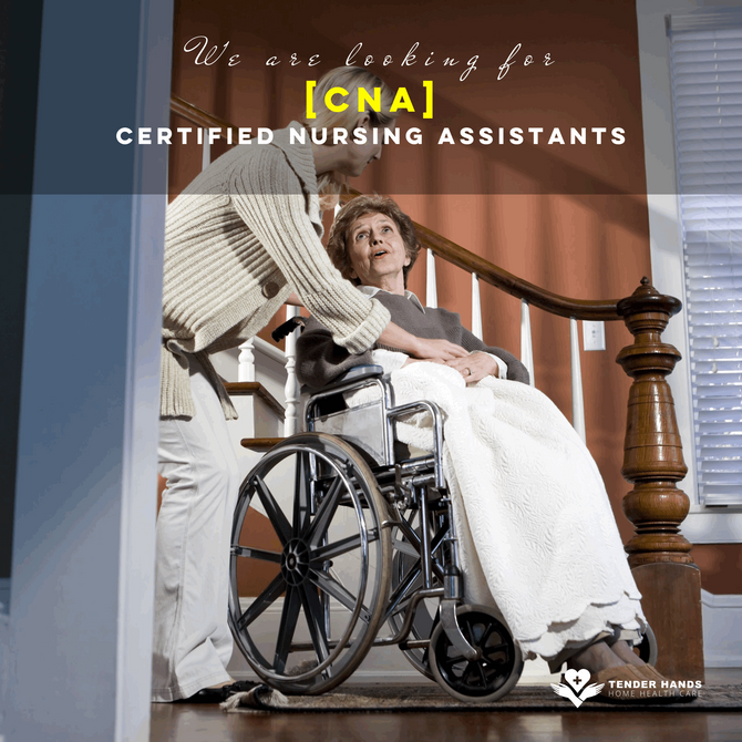 WE ARE LOOKING FOR CERTIFIED NURSING ASSISTANTS [CNA]