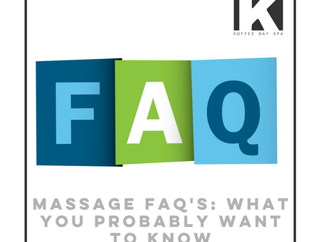 MASSAGE FAQ'S: WHAT YOU PROBABLY WANT TO KNOW
