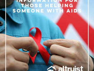 INFORMATION FOR THOSE HELPING SOMEONE WITH AIDS