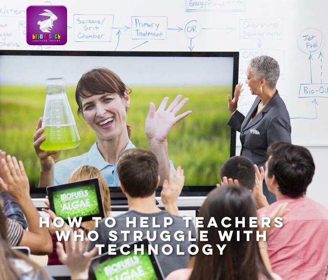 HOW TO HELP TEACHERS WHO STRUGGLE WITH TECHNOLOGY