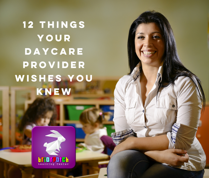 12 THINGS YOUR DAYCARE PROVIDER WISHES YOU KNEW