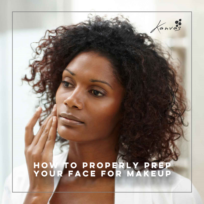 HOW TO PROPERLY PREP YOUR FACE FOR MAKEUP