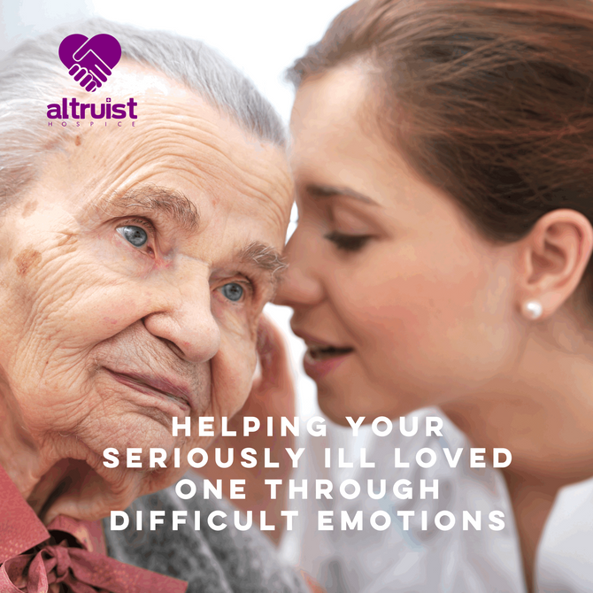 HELPING YOUR SERIOUSLY ILL LOVED ONE THROUGH DIFFICULT EMOTIONS