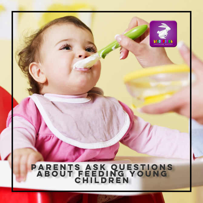 PARENTS ASK QUESTIONS ABOUT FEEDING YOUNG CHILDREN