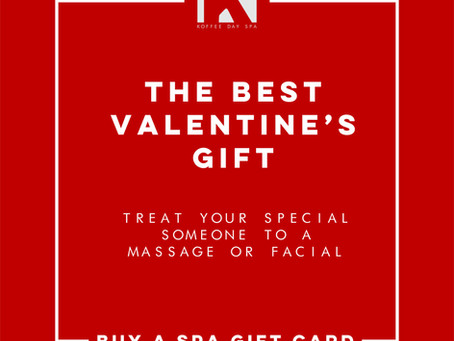 THE BEST VALENTINE'S DAY GIFTS ARE DAY SPA GIFT CERTIFICATES!