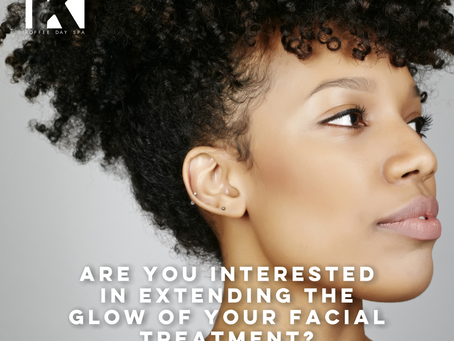 ARE YOU INTERESTED IN EXTENDING THE GLOW OF YOUR FACIAL TREATMENT?