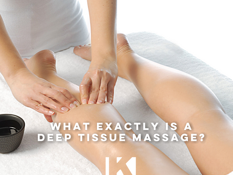 WHAT EXACTLY IS A DEEP TISSUE MASSAGE?