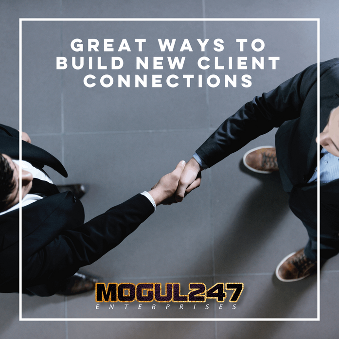 GREAT WAYS TO BUILD NEW CLIENT CONNECTIONS