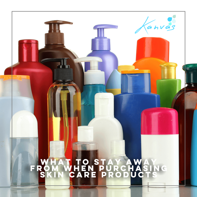 WHAT TO STAY AWAY FROM WHEN PURCHASING SKIN CARE PRODUCTS
