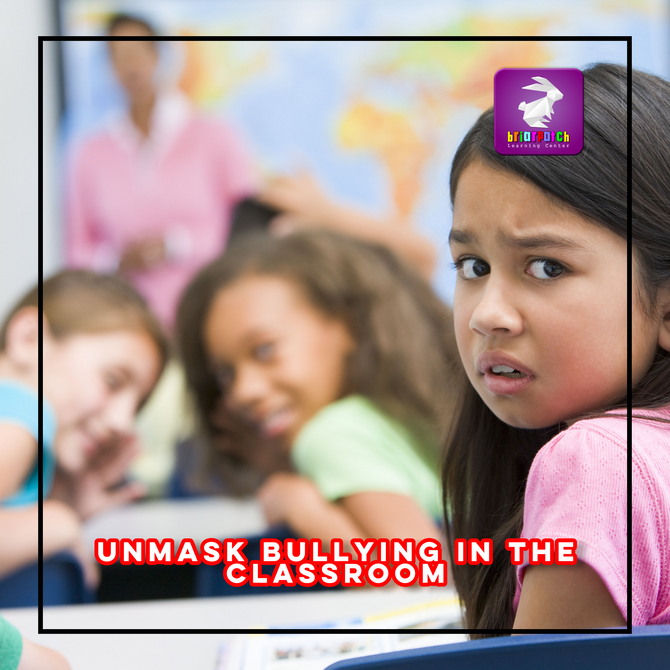 UNMASK BULLYING IN THE CLASSROOM