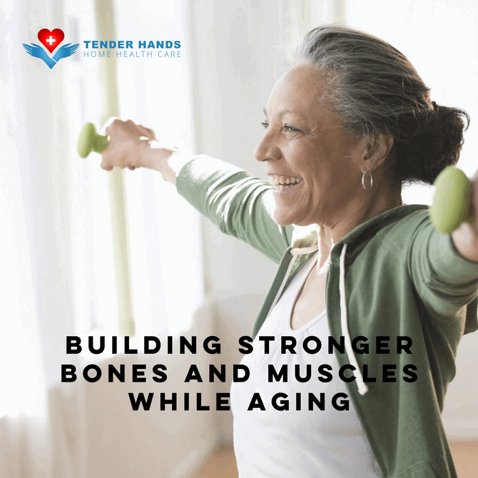 BUILDING STRONGER BONES AND MUSCLES WHILE AGING
