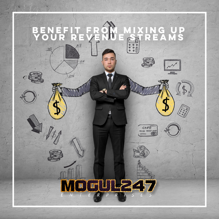 BENEFIT FROM MIXING UP YOUR REVENUE STREAMS