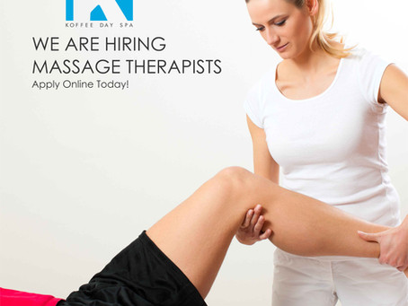 KOFFEE DAY SPA IS GROWING FAST AND IS HIRING LICENSED MASSAGE THERAPISTS WHO ARE AT THE TOP OF THEIR