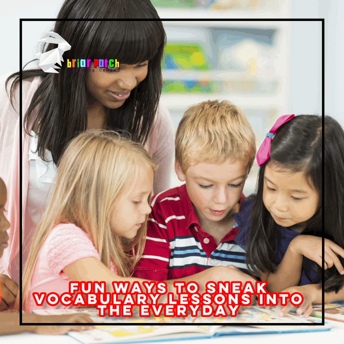 FUN WAYS TO SNEAK VOCABULARY LESSONS INTO THE EVERYDAY