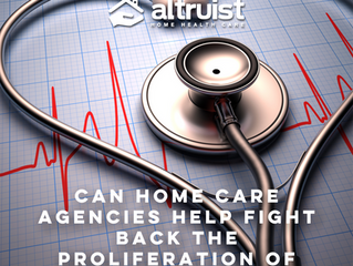 CAN HOME CARE AGENCIES HELP FIGHT BACK THE PROLIFERATION OF DISEASES?