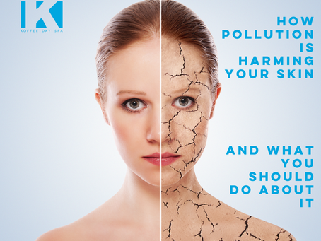 HOW POLLUTION IS HARMING YOUR SKIN- AND WHAT YOU SHOULD DO ABOUT IT