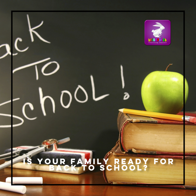 IS YOUR FAMILY READY FOR BACK TO SCHOOL?