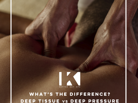 WHAT'S THE DIFFERENCE? DEEP TISSUE VS DEEP PRESSURE