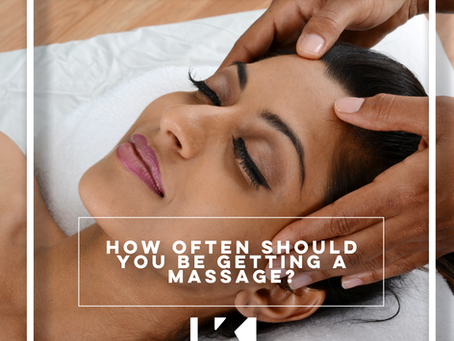 HOW OFTEN SHOULD YOU BE GETTING A MASSAGE?