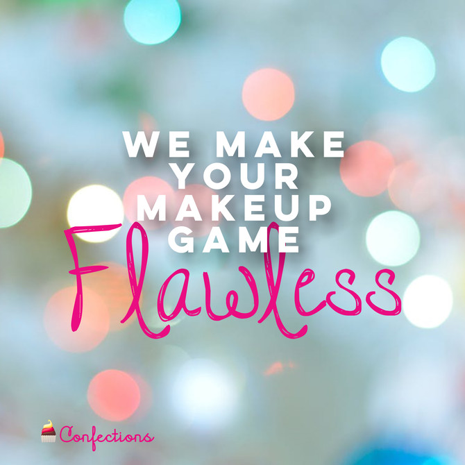 WE MAKE YOUR MAKEUP GAME FLAWLESS