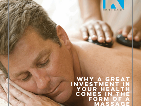 WHY A GREAT INVESTMENT IN YOUR HEALTH COMES IN THE FORM OF A MASSAGE