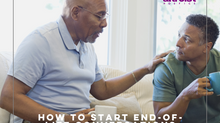 HOW TO START END-OF-LIFE CONVERSATIONS AROUND THE HOLIDAYS