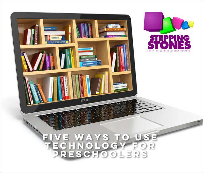 FIVE WAYS TO USE TECHNOLOGY FOR PRESCHOOLERS
