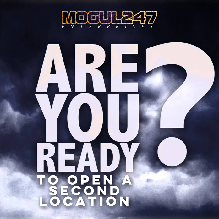 ARE YOU READY TO OPEN ANOTHER LOCATION?