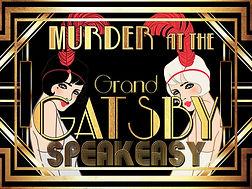 Murder Mysery dinners at the Grand Gatsby Speakeasy