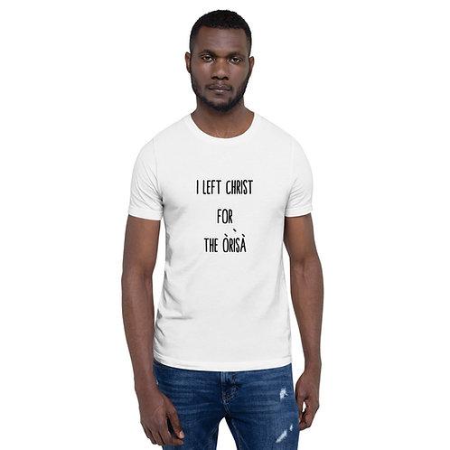 I LEFT CHRIST Short-Sleeve Unisex T-Shirt