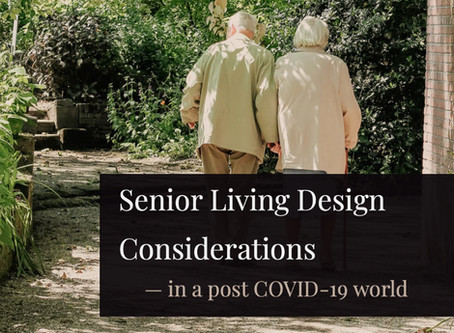 Senior Living Design Considerations in a Post-COVID world