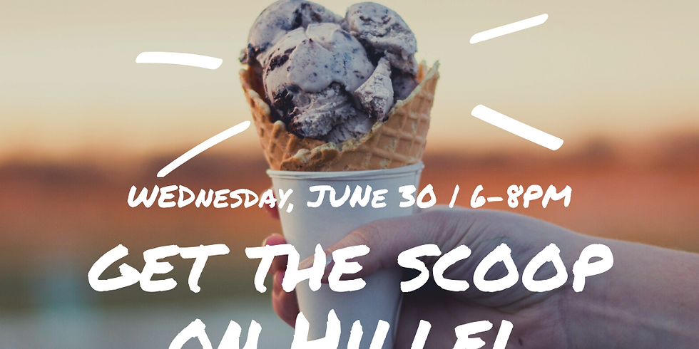 Get the Scoop on Hillel! No need to RSVP! Come drop by anytime between 6pm and 8pm.