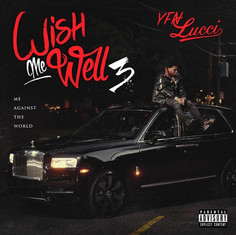 Wish Me Well 3: Me Against The WorldBy: YFN Lucci