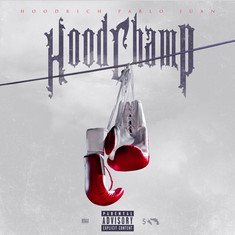 Hood ChampBy: Hoodrich Pablo Juan