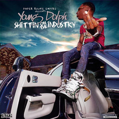 Shittin On The Industry By: Young Dolph