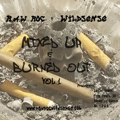 Mix up & Burned Out Vol 1 By Raaw Roc Wildsense