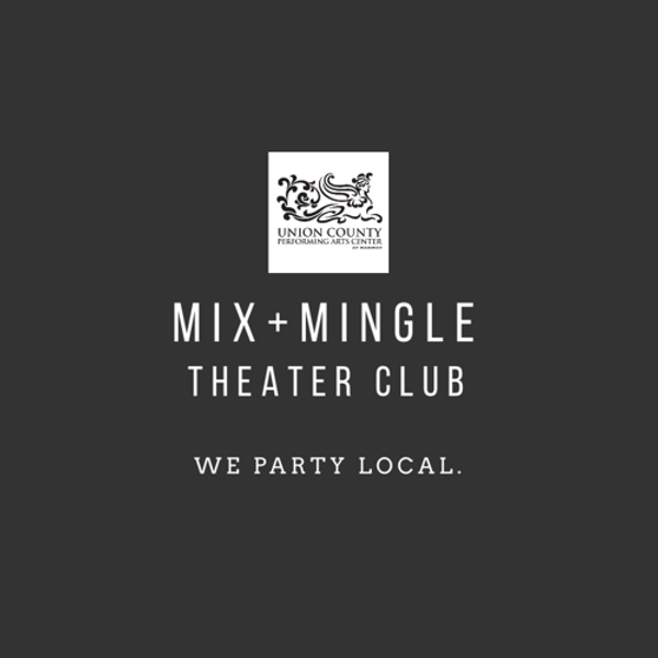 Mix + Mingle Theater Club - Ghost: The Musical