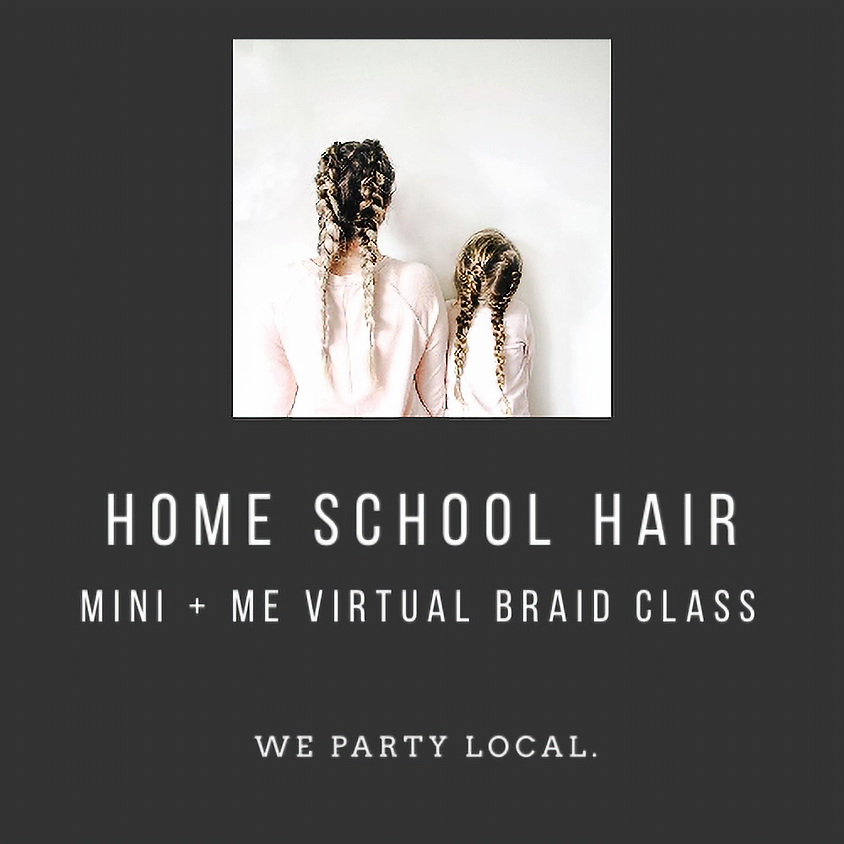 Mini + Me Braids with Mix + Mingle and Home School Hair