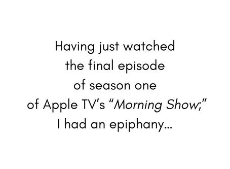 Morning Show epiphany...